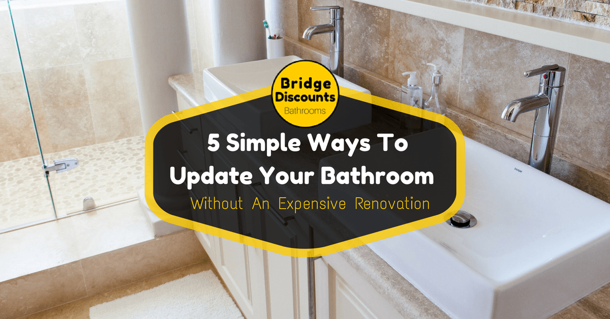 5 Simple Ways To Update Your Bathroom Without An Expensive Renovation Bridge Discounts